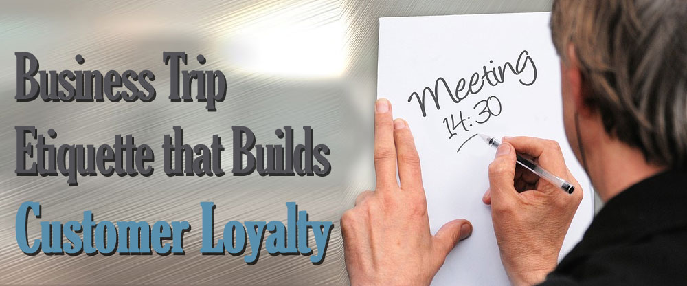 business etiquette builds customer loyalty