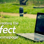 3 Tips for Creating the Perfect Homepage
