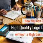 How You Can Create a High Quality Logo Design without a High Cost Agency